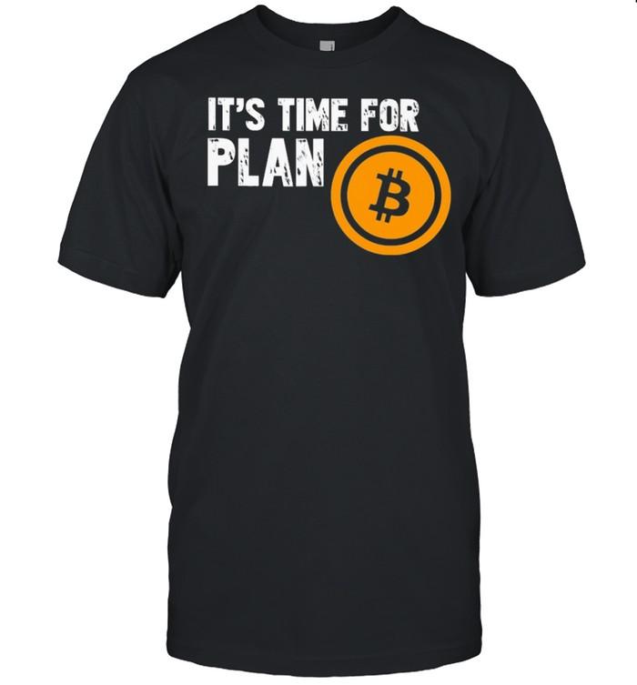 Its time for plan bitcoin shirt Classic Men's T-shirt
