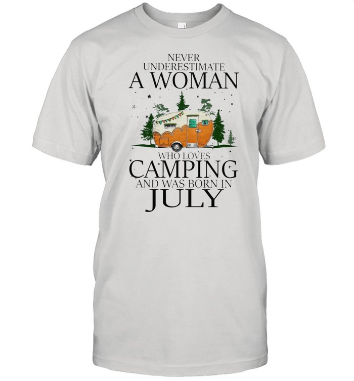 Never underestimate a woman who loves camping and was born in July shirt Classic Men's T-shirt