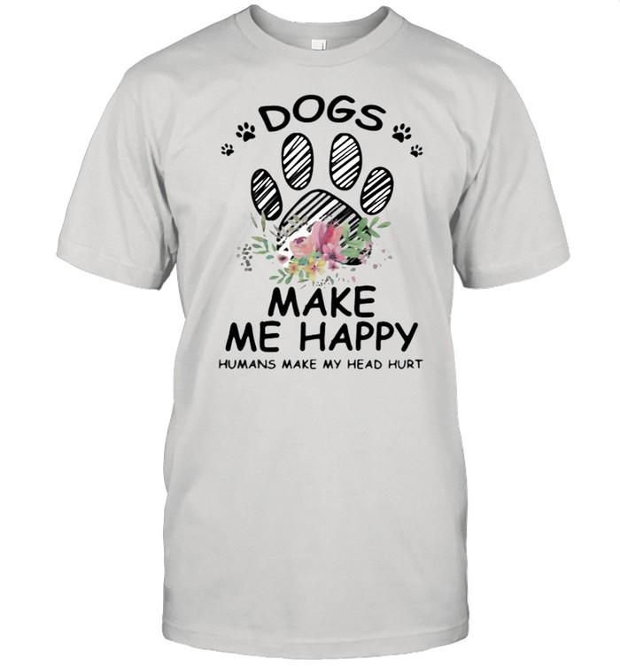 Dogs Make Me Happy Humans Make My Head Hurt Flower  Classic Men's T-shirt