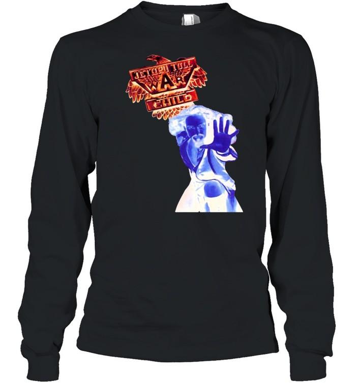 Jethro tull war child shirt Long Sleeved T-shirt