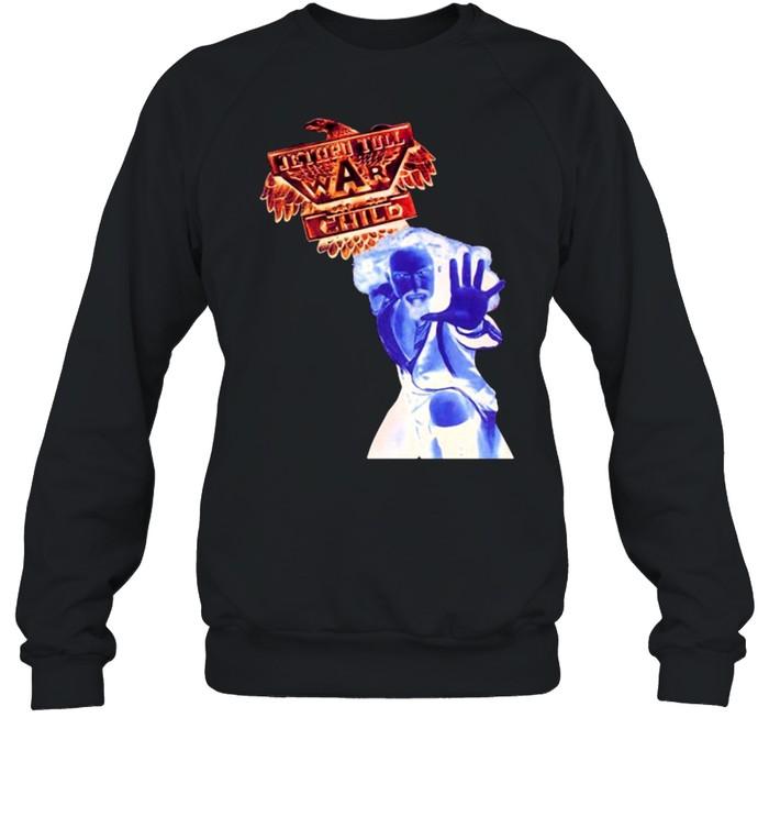 Jethro tull war child shirt Unisex Sweatshirt