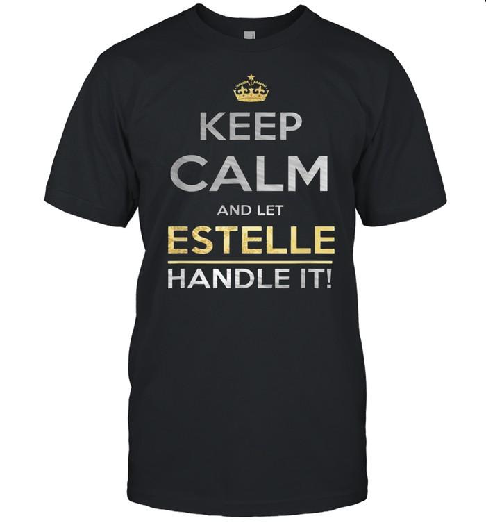 Keep Calm And Let Estelle Handle It T- Classic Men's T-shirt