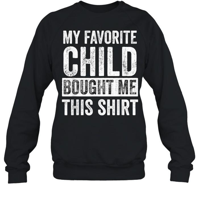 My Favorite Child Bought Me This  Unisex Sweatshirt