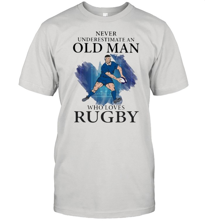 Never Underestimate An Old Man Who Loves Rugby  Classic Men's T-shirt