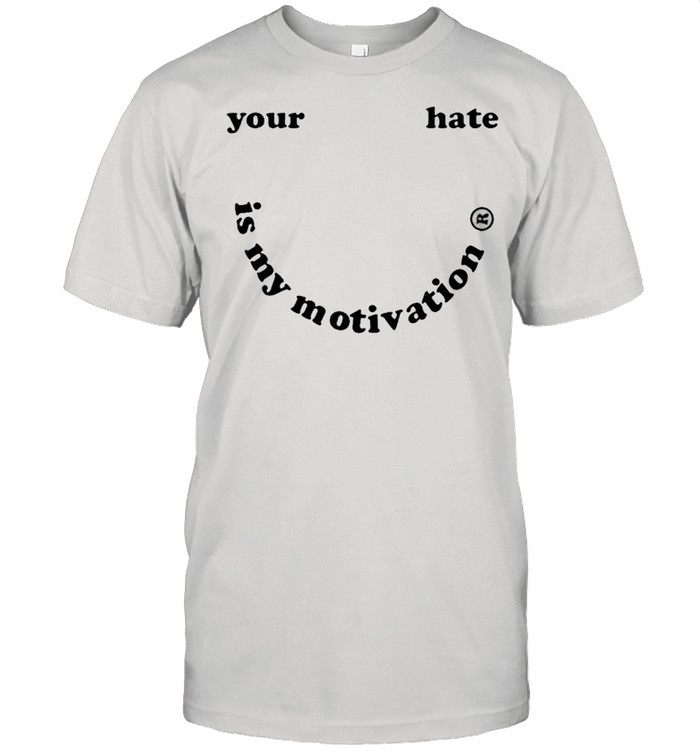 Your hate is my motivation shirt Classic Men's T-shirt