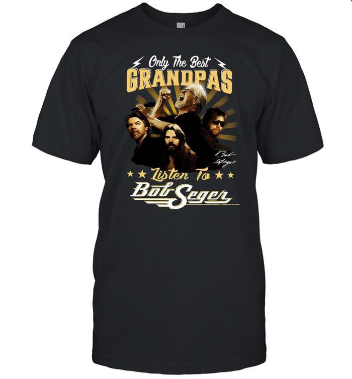 Only The Best Grandpas Listen To Bob Seger Signature T-shirt Classic Men's T-shirt