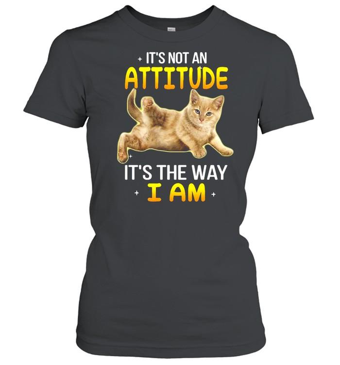 Gray Cat It's Not An Attitude It's The Way I Am T-shirt Classic Women's T-shirt