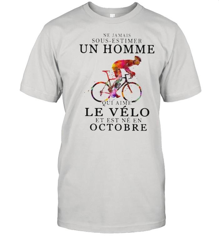 Ne jamais sous estimer un homme le velo est ne en octobre bikecycle watercolor shirt Classic Men's T-shirt