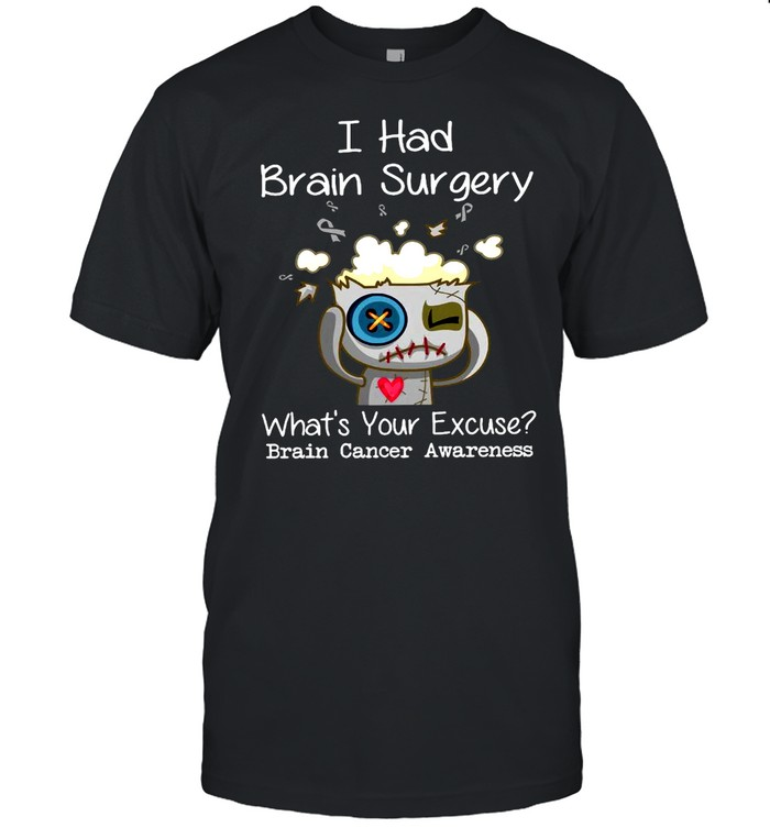 I Had Brain Surgery What's Your Excuse Brain Cancer Awareness T-shirt Classic Men's T-shirt