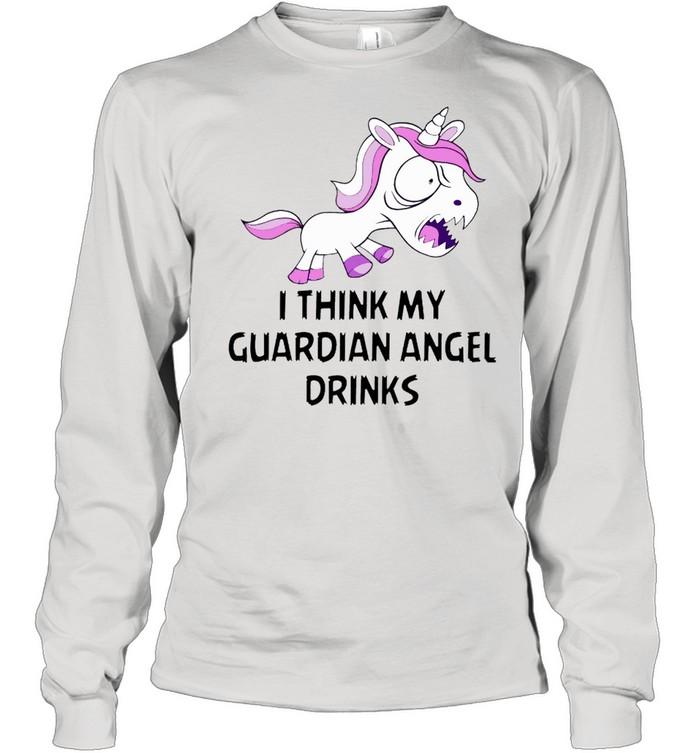 I think my guardian angel drinks shirt Long Sleeved T-shirt