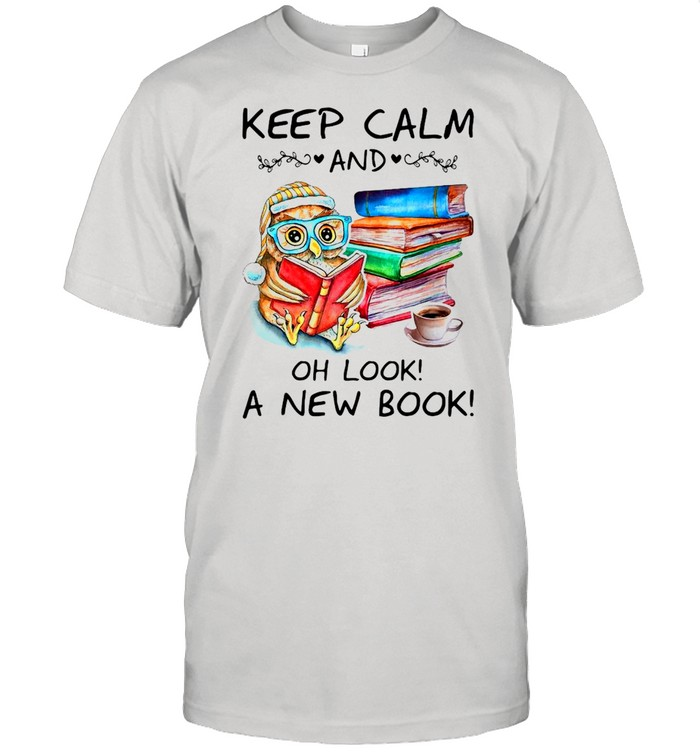 Owl Keep Calm And Oh Look A New Book  Classic Men's T-shirt