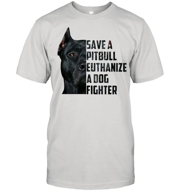 Save a pitbull euthanize a dog fighter shirt Classic Men's T-shirt