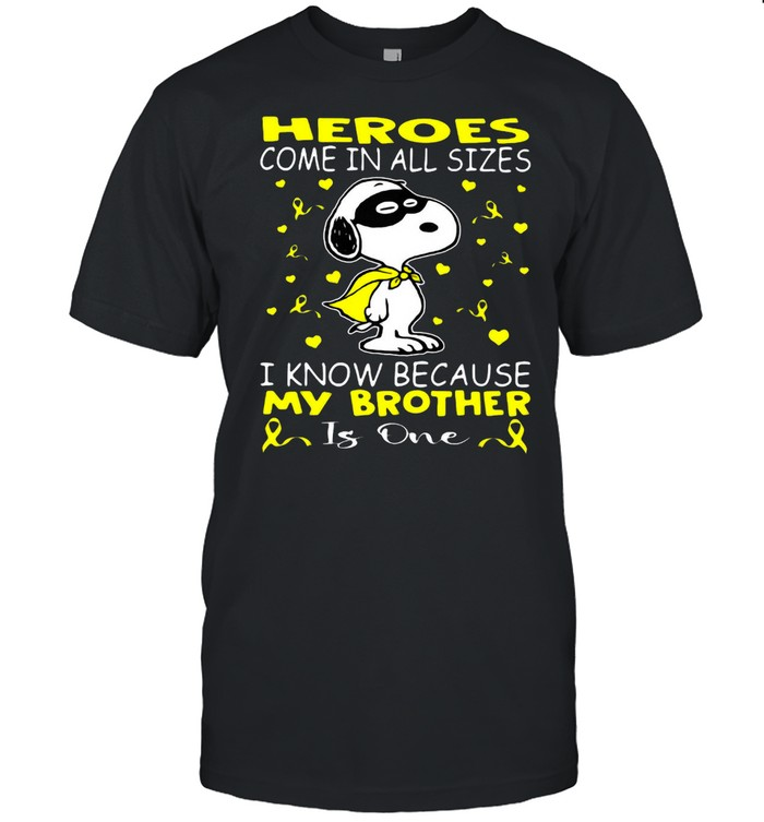 Snoopy Heroes Come In All Sizes I Know Because My Brother Is One T-shirt Classic Men's T-shirt