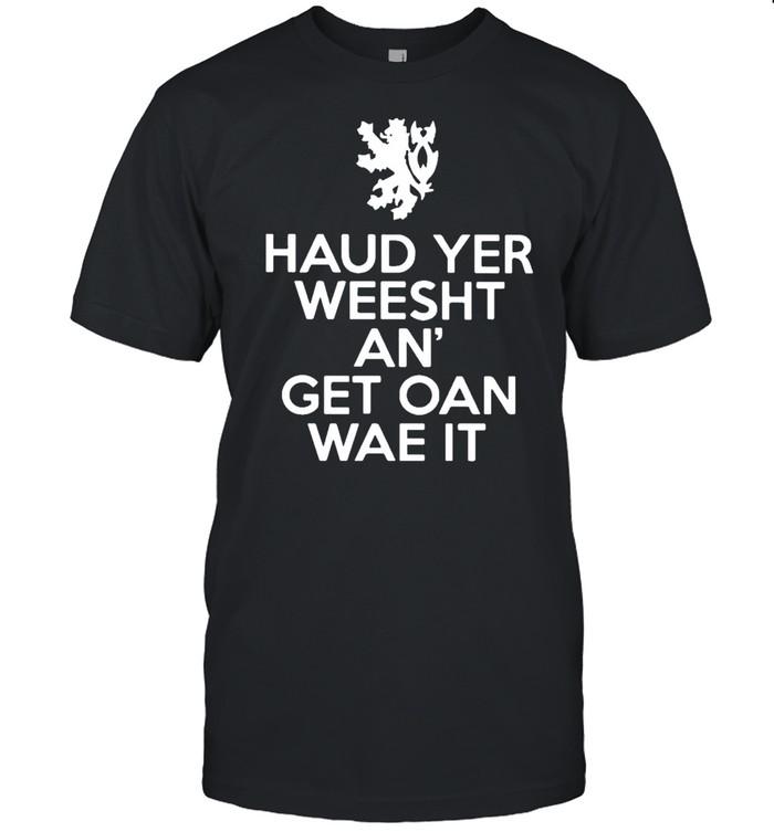 Scottish haud yer wheesht and get oan wae it shirt Classic Men's T-shirt