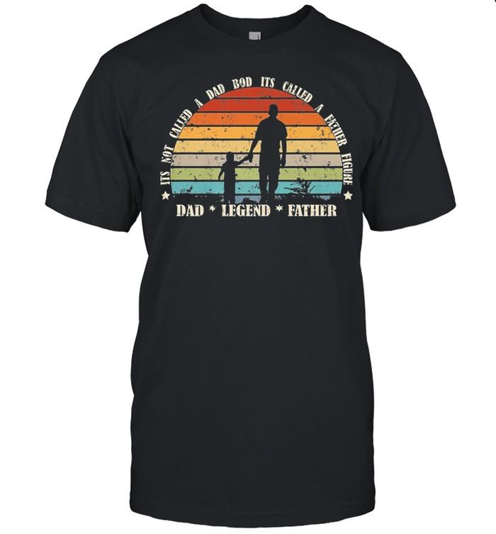 Vintage Its Not A Dad Bod Its A Father Figure Dad Legend Father shirt Classic Men's T-shirt