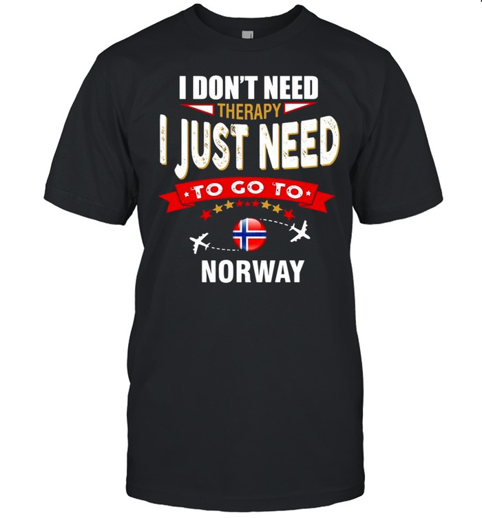 I Don't Need Therapy I Just Need To Go To Norway Retro Lettering T-shirt Classic Men's T-shirt