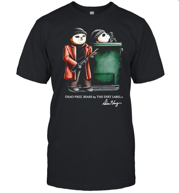 Gangster Dead Prez bears by the dirt label shirt Classic Men's T-shirt