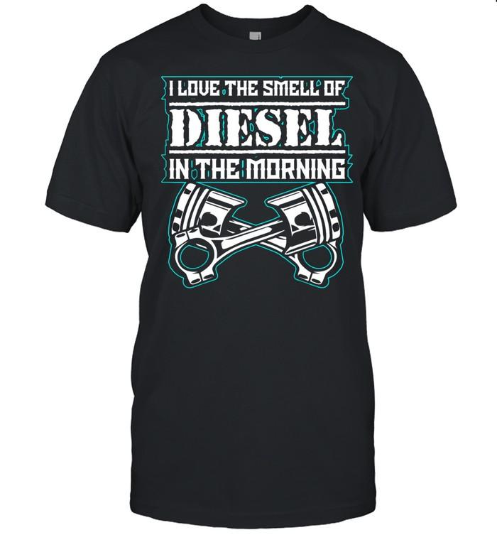 I Love The Smell of Diesel In The Morning Diesel Trucks shirt Classic Men's T-shirt