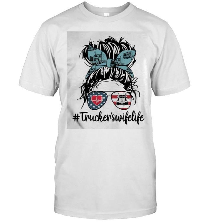 Truckers wife life woman sunglasses american flag shirt Classic Men's T-shirt