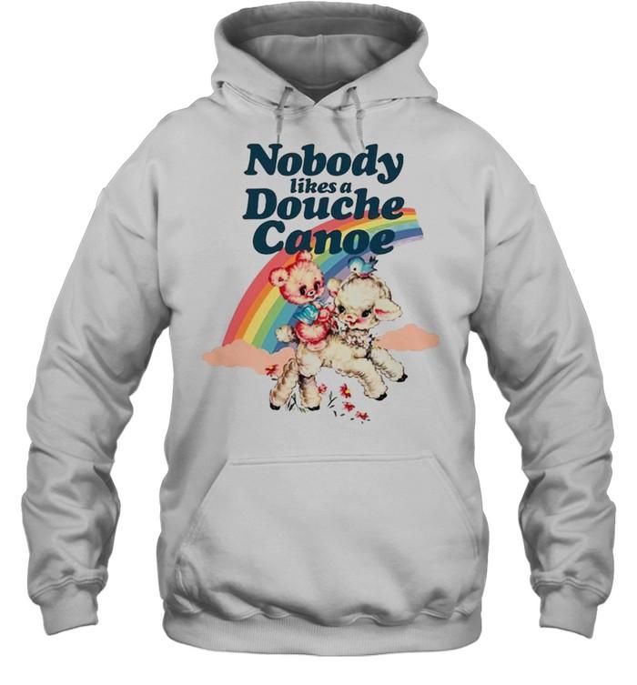 Nobody likes a douche canoe rainbow shirt Unisex Hoodie