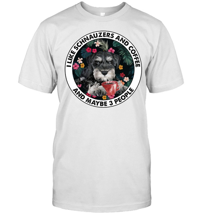 I Like Schnauzers And Coffee And Maybe 3 People shirt Classic Men's T-shirt