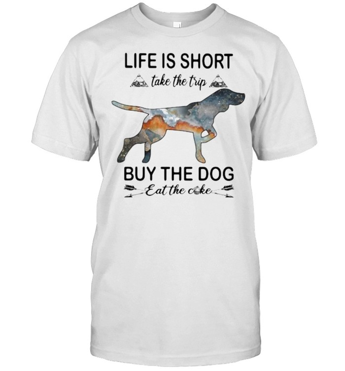 Life Is Short Take The Trip Buy The Dog Eat The Cake  Classic Men's T-shirt