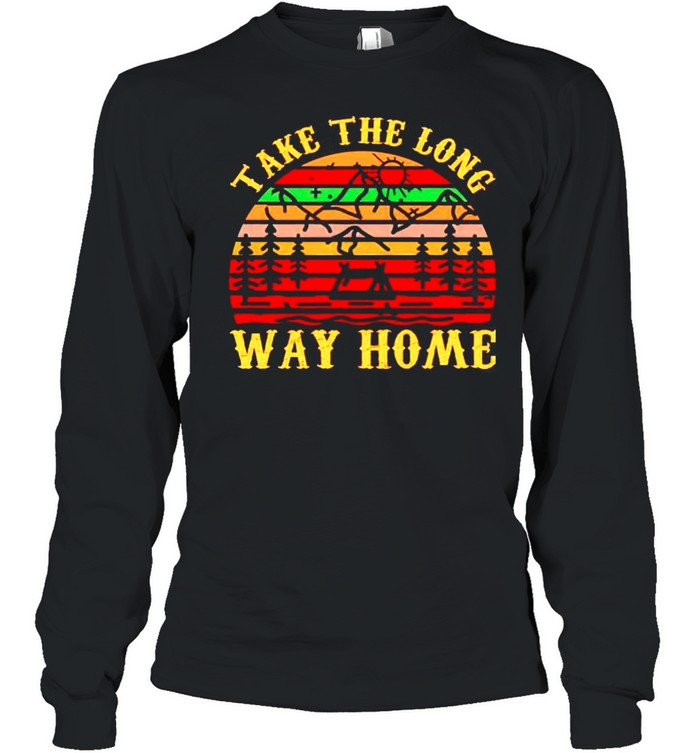 Take the long way home vintage shirt Long Sleeved T-shirt