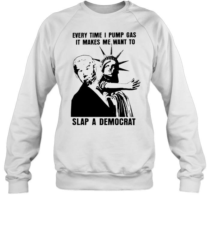 Liberty slap Biden every time I pump gas it makes me want to slap a Democrat shirt Unisex Sweatshirt