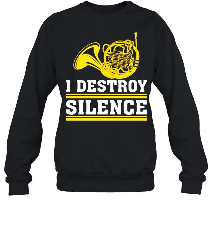 French Horn I Destroy Silence Hornist shirt Unisex Sweatshirt