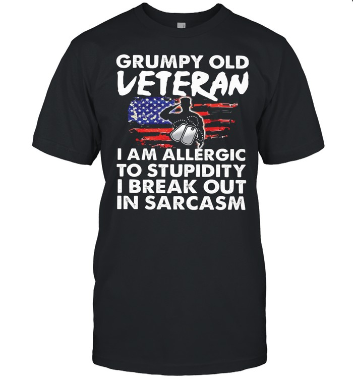 Grumpy Old Veteran I Am Allergic To Stupidity I Break Out In Sarcasm shirt Classic Men's T-shirt