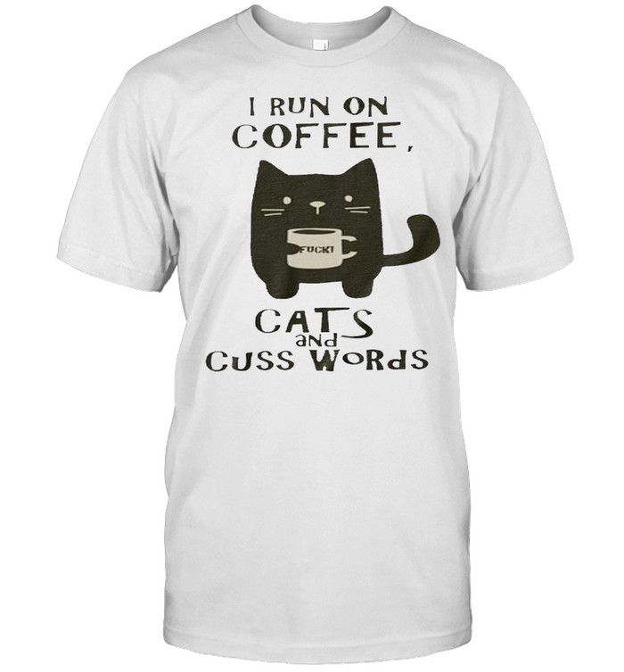 I run on coffee cats and cuss words shirt Classic Men's T-shirt