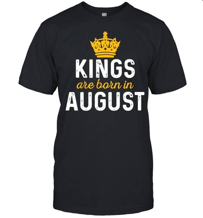 King Are Born In August shirt Classic Men's T-shirt