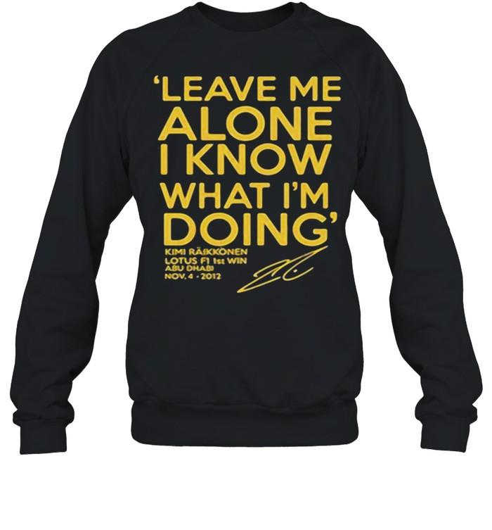 Leave Me Alone I Know What I'm doing Lotus F1 1st win  Unisex Sweatshirt
