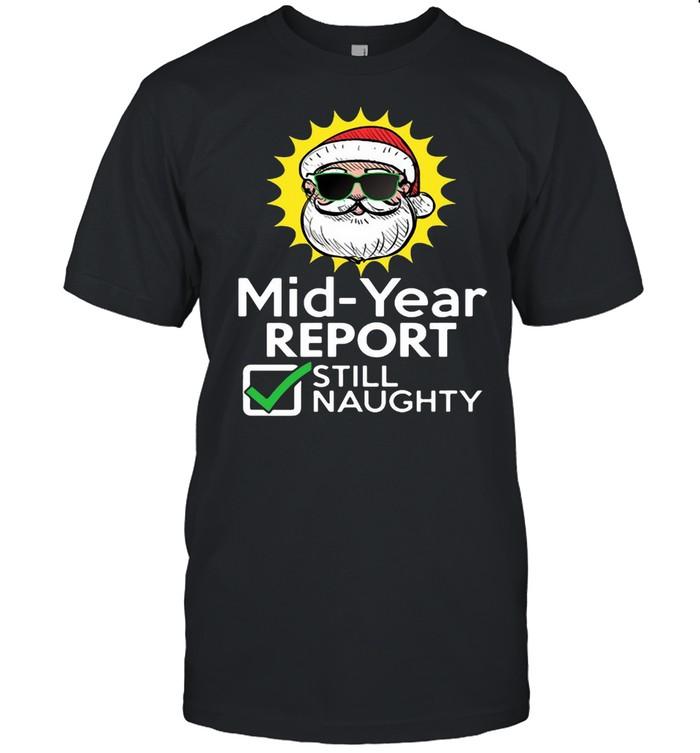 Mid Year Report Still Naughty Christmas Xmas In July T-shirt Classic Men's T-shirt