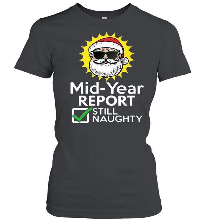 Mid Year Report Still Naughty Christmas Xmas In July T-shirt Classic Women's T-shirt