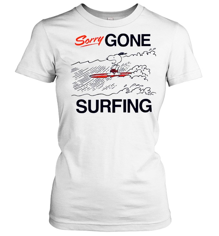 Snoopy sorry gone surfing shirt Classic Women's T-shirt
