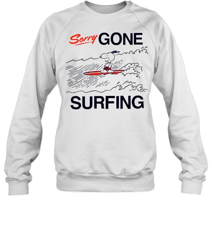 Snoopy sorry gone surfing shirt Unisex Sweatshirt