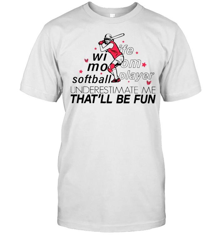Wife Mom Small Player Underestimate Me Thatll Fun shirt Classic Men's T-shirt