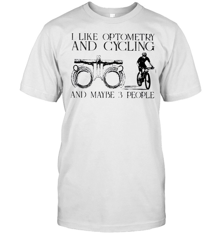 I like optometry and cycling and maybe 3 people shirt Classic Men's T-shirt