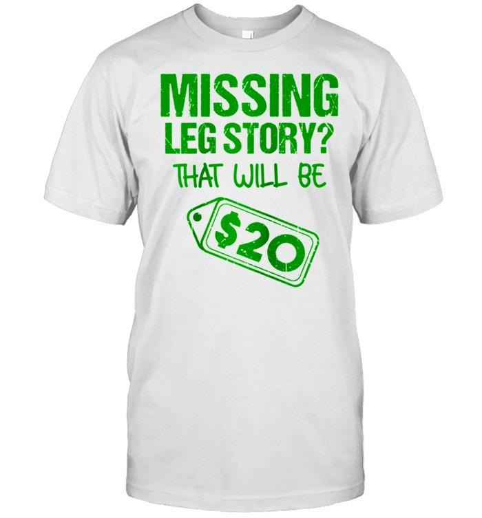 Missing Leg Story That Will Be  Amputation shirt Classic Men's T-shirt