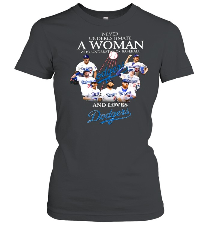Never underestimate a woman who understands baseball and loves dodgers shirt Classic Women's T-shirt