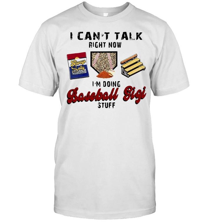 I Can't Talk Right Now I'm Doing Baseball Gigi Stuff T-shirt Classic Men's T-shirt