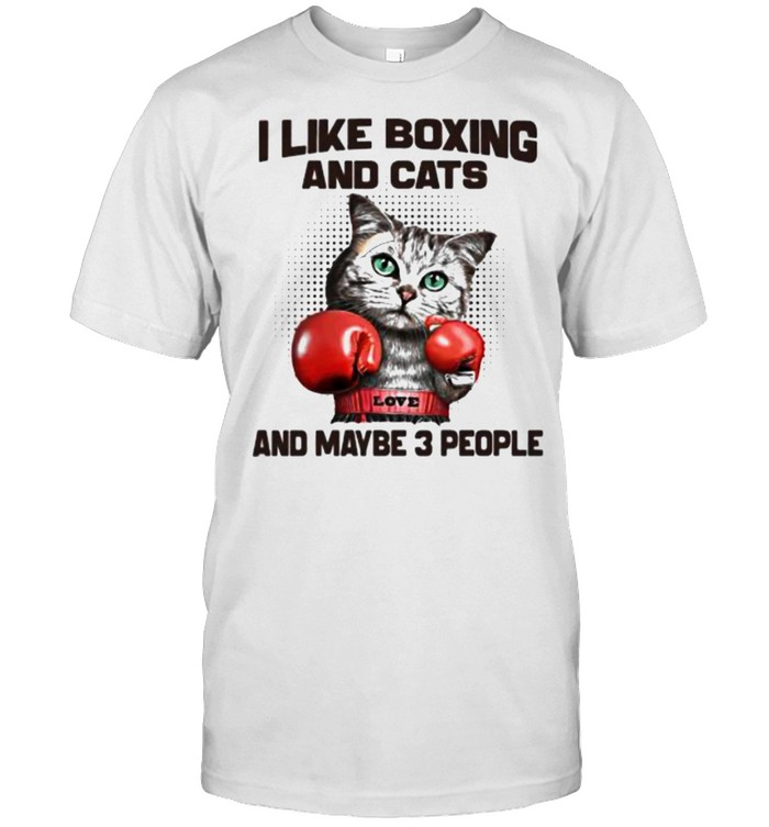 I like boxing and cats and maybe 3 people shirt Classic Men's T-shirt
