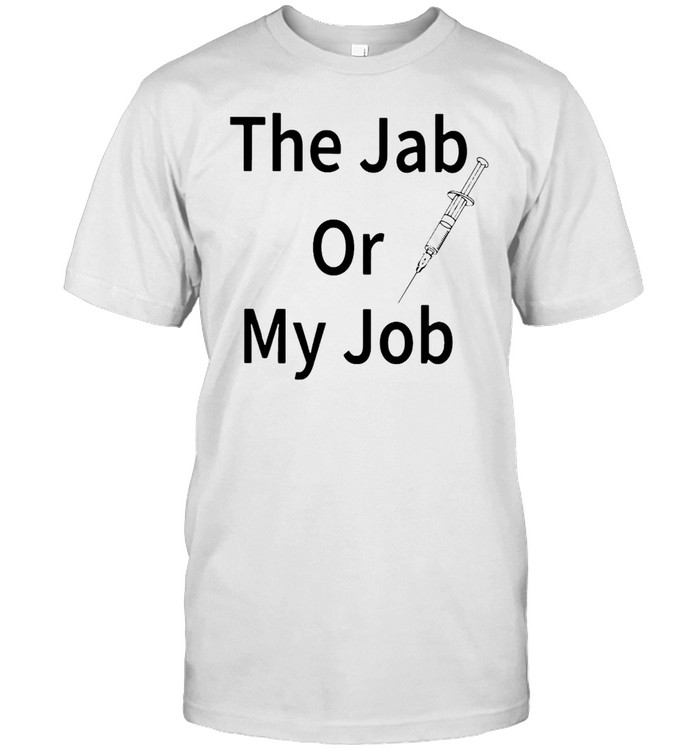 The Jab Or My Job T-shirt Classic Men's T-shirt