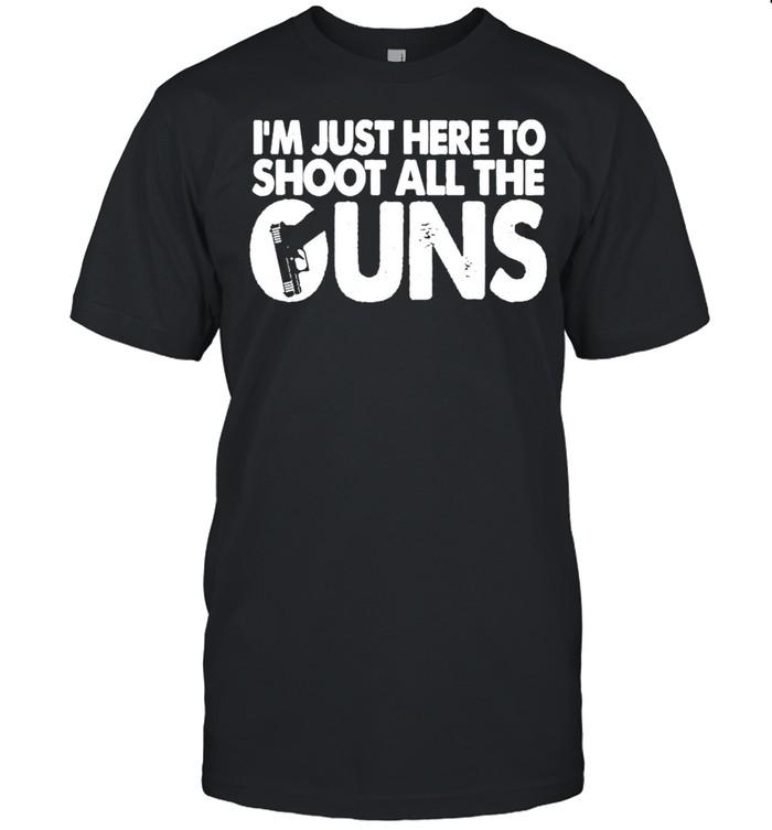 Im just here to Shoot all the Guns shirt Classic Men's T-shirt