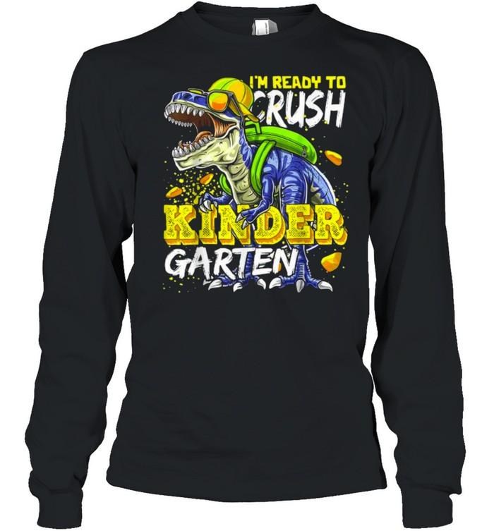 Im Ready To Crush Kindergarten Dinosaur Back to School Long Sleeved T-shirt