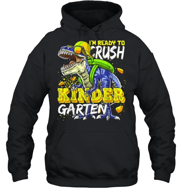 Im Ready To Crush Kindergarten Dinosaur Back to School Unisex Hoodie