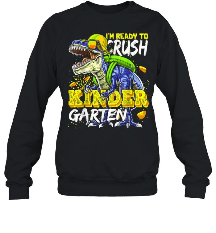 Im Ready To Crush Kindergarten Dinosaur Back to School Unisex Sweatshirt