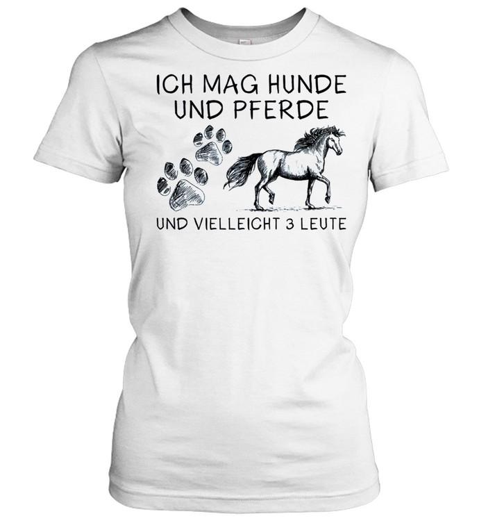 Ich mag hunde und pferde und vielleicht 3 leute shirt Classic Women's T-shirt