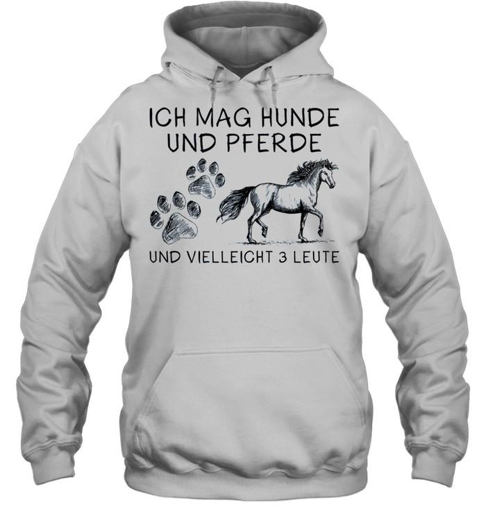 Ich mag hunde und pferde und vielleicht 3 leute shirt Unisex Hoodie